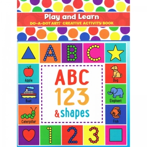 Do�A�Dot Art! Play & Learn ABC Numbers & Shapes Creative Art & Activity Book