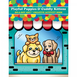 Do�A�Dot Art! Playful Puppies and Cuddly Kittens Creative Activity Book