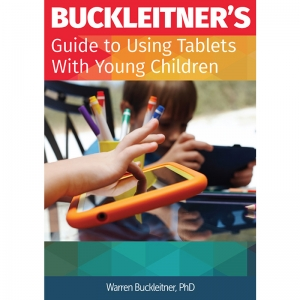 USING TABLETS W/ YOUNG CHILDREN  BUCKLEITNERS GUIDE