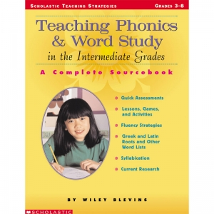 Teaching Phonics and Word Study In the Intermediate Grades Sourcebook