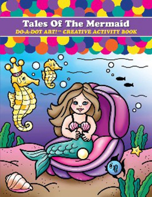 TALES OF THE MERMAID DO-A-DOT ART  CREATIVE ACTIVITY BOOK