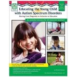 EDUCATING YOUNG CHILD W/ AUTISM  SPECTRUM DISORDERS FROM DIAGNOSIS