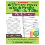 USING BENCHMARK PAPERS TO TEACH  WRITING W/ THE TRAITS MIDDLE SCH