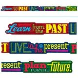 LEARN FROM THE PAST LIVE IN THE  PRESENT PLAN FOR THE FUTURE BANNER