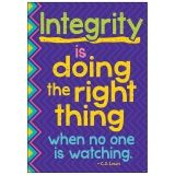 INTEGRITY IS DOING THE RIGHT THING  WHEN NO ONE IS WATCHING POSTER