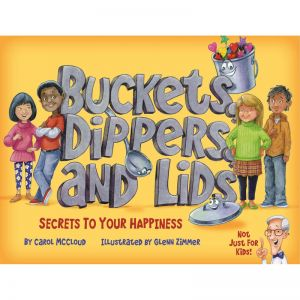 Buckets, Dippers, and Lids: Secrets to Your Happiness Book, Pack of 3