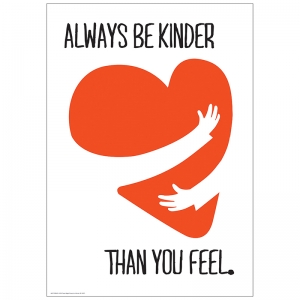 "Always Be Kinder 13"" x 19"" Posters"