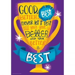 "Good Better Best 13"" x 19"" Posters"