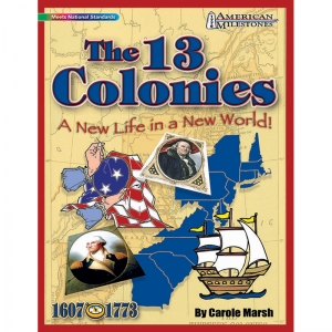 AMERICAN MILESTONES THE 13 COLONIES