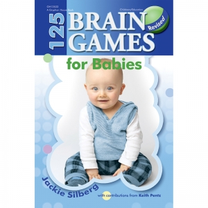 125 BRAIN GAMES FOR BABIES REVISED  EDITION