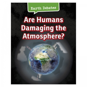ARE HUMANS DAMAGING THE ATMOSPHERE