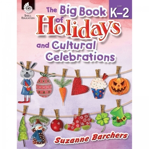The Big Book of Holidays and Cultural Celebrations Book, Grades K-2