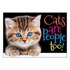 "Cats are people too! ARGUS Poster, 13.375"" x 19"""