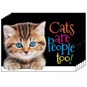 "Cats are people too! Poster, 13.375"" x 19"", Pack of 6"