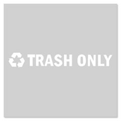 """TRASH ONLY"" Decal w/Recycling Symbol, Black/White"